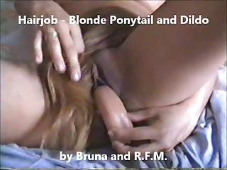 Hairjob Solo - Blonde Ponytail and Dildo by Bruna and R.F.M.